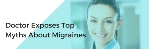Doctor Exposes Top Myths About Migraines