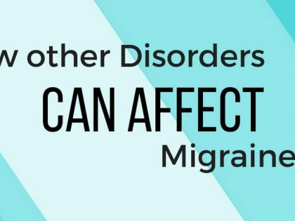Studies Show How Other Disorders Can Affect Migraines