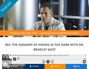 Migraine Podcast on Light Sensitivity with Dr. Brad Katz
